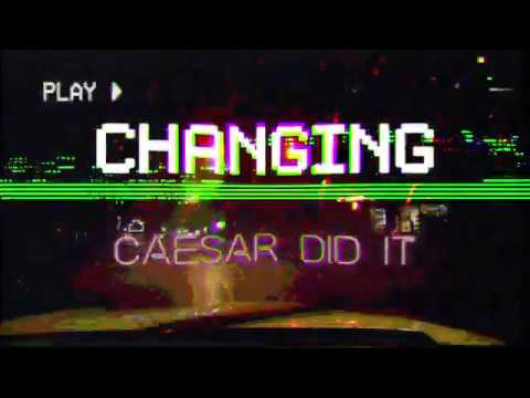 Caesar Did It - Changing (Official Lyric Video)