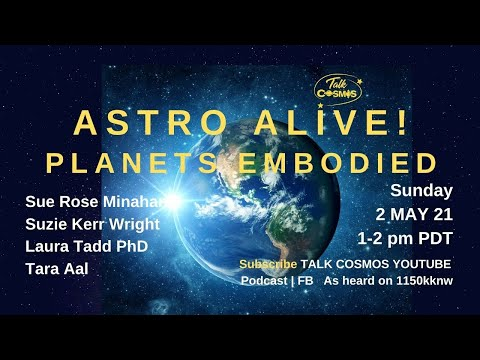 TALK COSMOS 02 May 21: Astro Alive! Planets Embobied