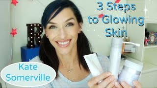 Kate Somerville 3 Steps to Glowing Skin | Skincare Review and Demo