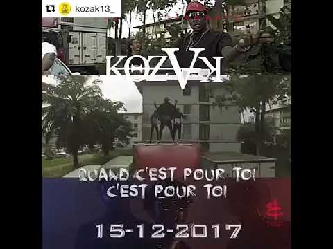 Kozak Quand C'est Pour ici C'est Pour Toi ( clips officiel )