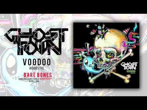 Ghost Town: Voodoo (ACOUSTIC)