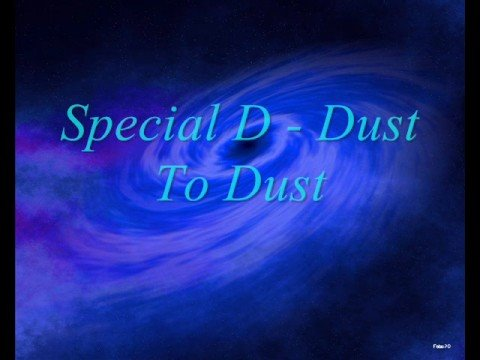 Special D - Dust To Dust