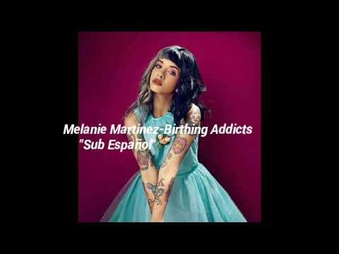 Melanie Martinez-Birthing Addicts [Unreleased] •Sub Español •