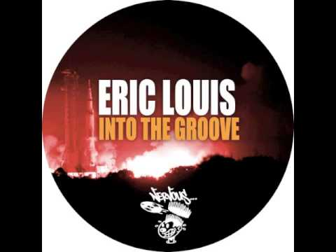Eric Louis - Into the Groove