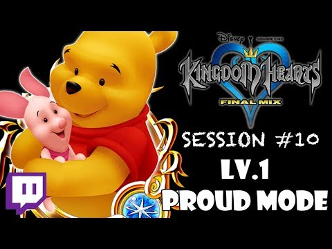 Twitch: Kingdom Hearts - LV.1 PROUD MODE: Session #10