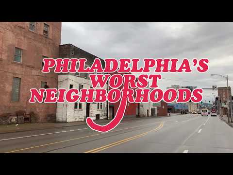 The 10 WORST NEIGHBORHOODS in PHILADELPHIA