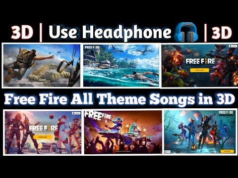 (3D) Free Fire All Theme Songs | Use Headphone | Old - New All Theme Songs in Garena Free Fire.