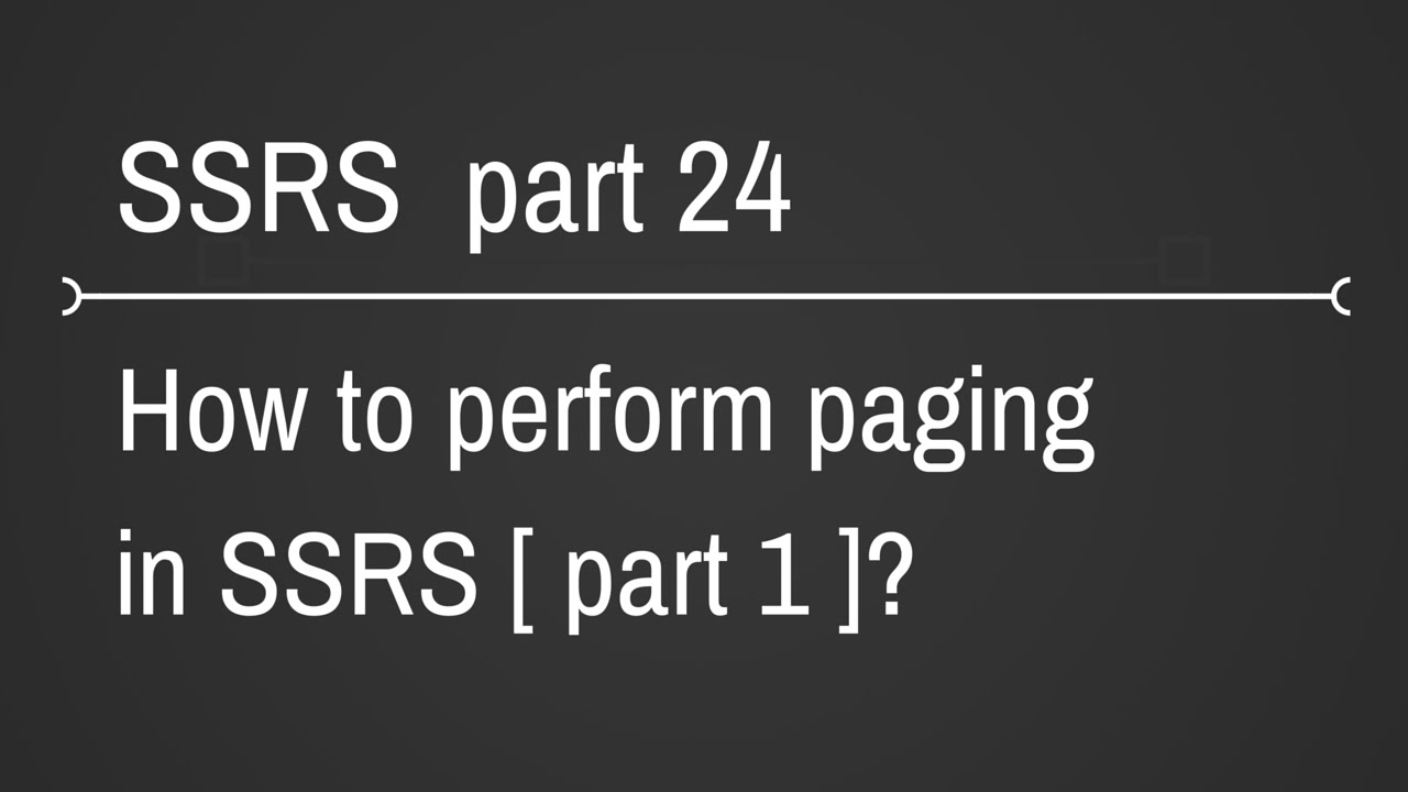 SSRS Pagination Part 24