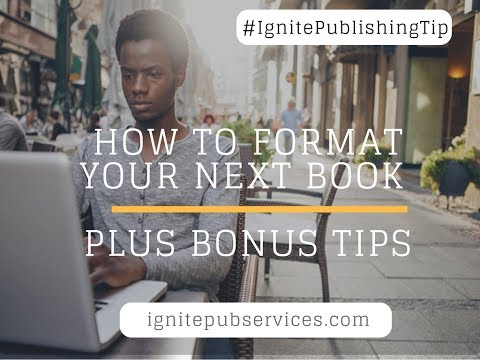 Self-Publishing: How to Format Your Next Book | BONUS TIPS