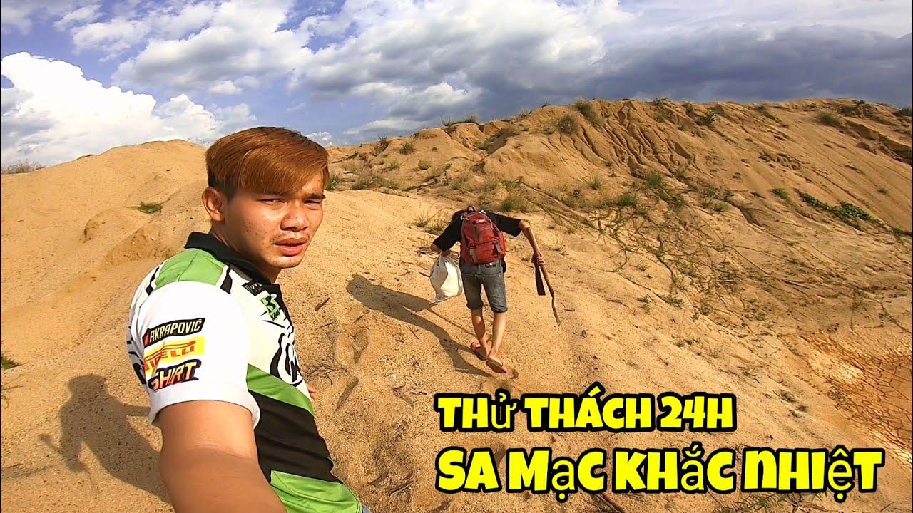 Thử Thách 24h Cắm Trại Trên Sa Mạc Khắc Nhiệt ( PT-Vlog79# )
