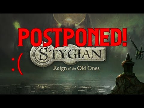 Stygian: Reign of the Old Ones Let's Play Postponed! |