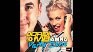 Jordi MB featuring Amna - Party Zone (euro mix radio edit) 2014