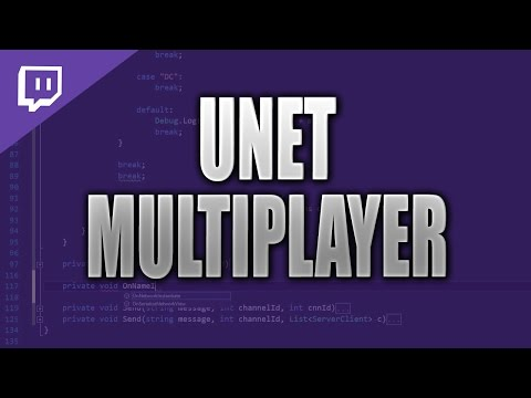 Unity Multiplayer (UNET) - Transport Layer API [C#][Stream VOD]