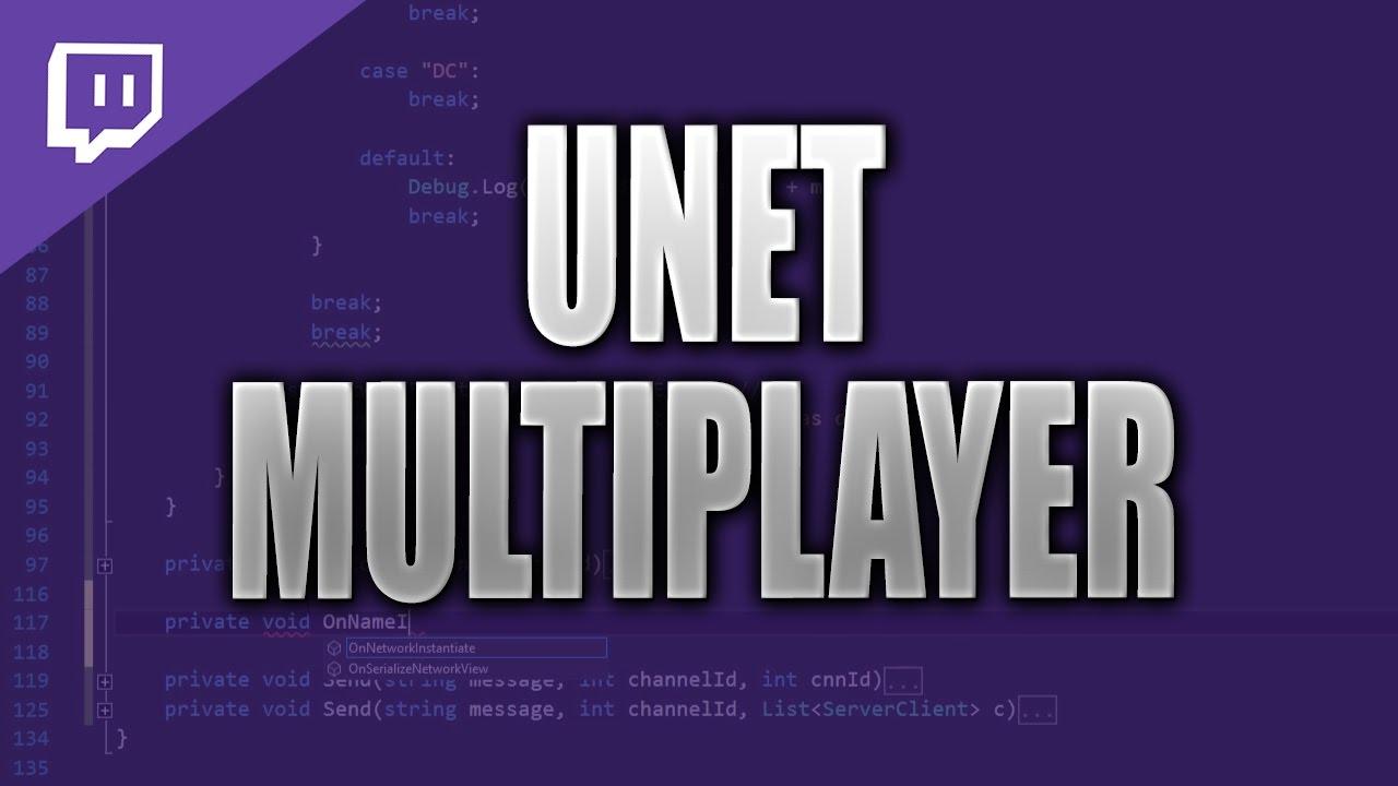 Unity Multiplayer (UNET) - Transport Layer API [C#][Stream VOD]