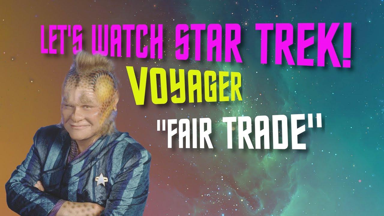 star trek voyager fair trade