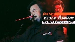 Horacio Guarany - Show Completo - Teatro Astros 2000