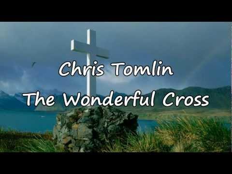 Chris Tomlin - The Wonderful Cross [with lyrics]