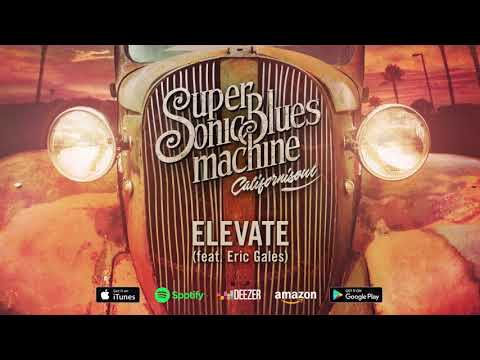 Supersonic Blues Machine - Elevate (feat Eric Gales) (Californisoul) 2017
