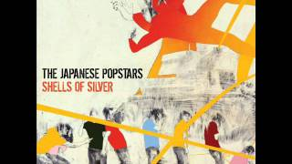 The Japanese Popstars - Shells Of Silver - Static Video