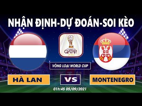 Nhận định soi kèo Hà Lan VS Montenegro | Vòng loại World Cup 2022