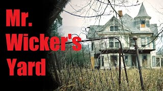 """Mr Wicker's yard"" Creepypasta"
