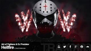 Art of Fighters & DJ Predator - Hellfire (Traxtorm Records - TRAX 0139)