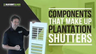 What Are The Different Components That Make Up A Plantation Shutter