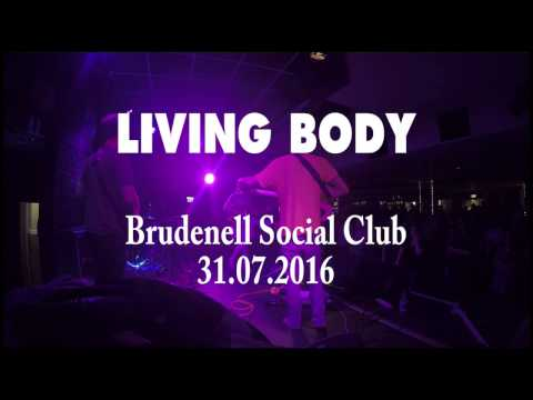 Living Body - 'Don't Give Up On Me' - Brudenell Social Club, Leeds (31/7/2016)