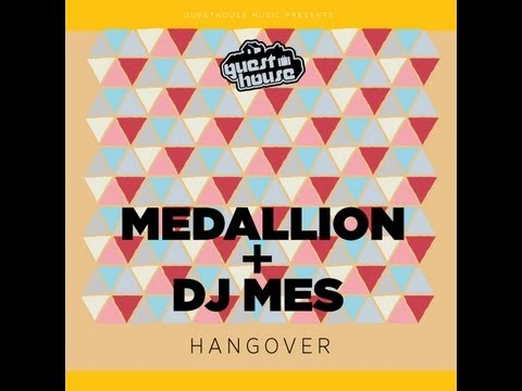 Medallion & DJ Mes - Hangover - Guesthouse Music