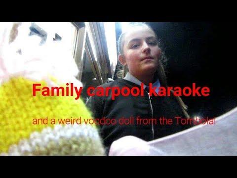 Family carpool karaoke and weird voodoo doll from tombola!