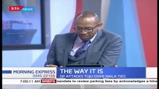 DP attacks Tuju over Raila ties: The way it is