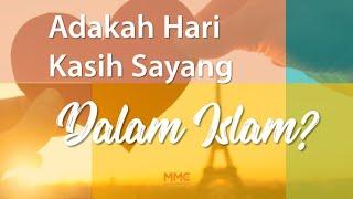 Adakah Hari Kasih Sayang Dalam Islam??? (Valentine Day Budaya Siapa?) | MMC Video