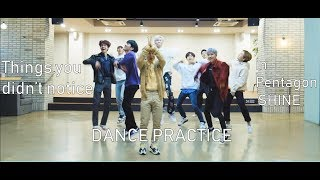 Video things you didn't notice in pentagon - shine dance practice download MP3, 3GP, MP4, WEBM, AVI, FLV Agustus 2018
