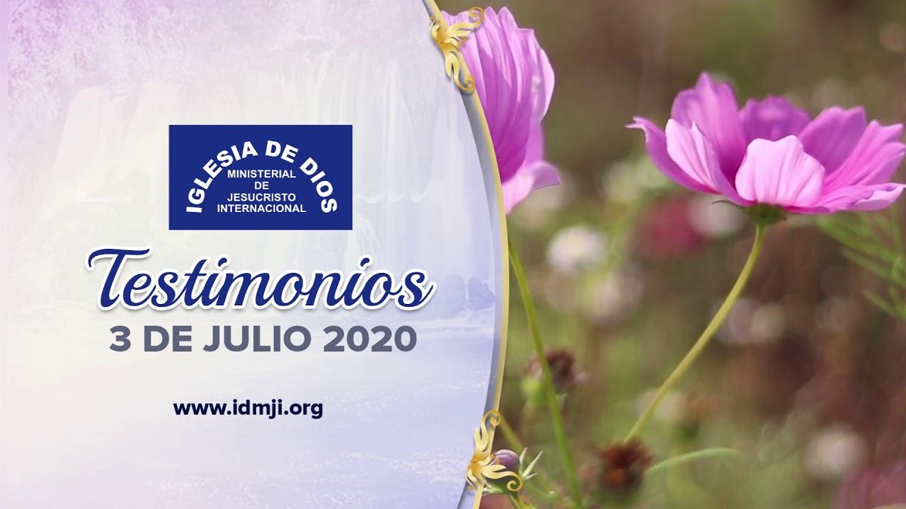 Testimonios 3 de julio de 2020 - Iglesia de Dios Ministerial de Jesucristo Internacional - IDMJI