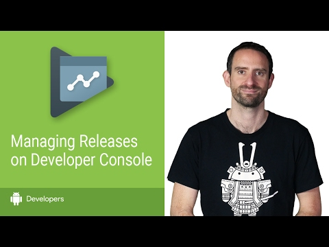 DevBytes: Managing app releases on the Google Play Console