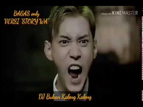 Story wa *Dj bukan kaleng kaleng*