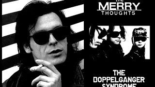 The Merry Thoughts - The Doppelganger Syndrome