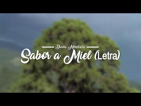 Sabor a Miel - Diana Mendiola (Letra) Música Cristiana