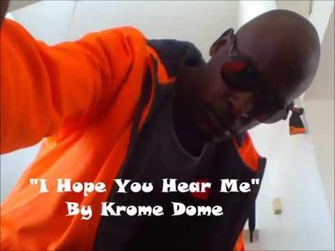 I Hope You Hear Me - by Krome Dome