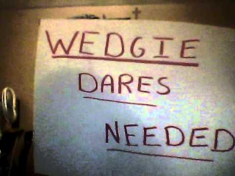 Messy wedgie dares