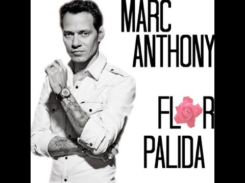 Marc anthony Flor palida letra original Videos De Viajes