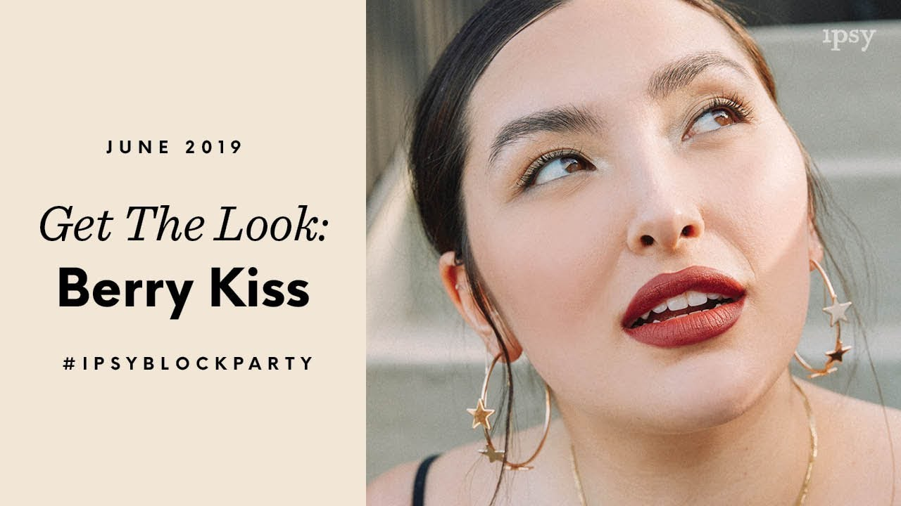 Get The Look Berry Kiss Ipsy Block Party Youtube