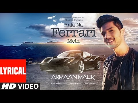 Thumbnail: AAJA NA FERRARI MEIN (Lyrical Video) | Armaan Malik | Amaal Mallik | T-Series