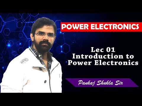 Lec 01 Introduction to Power Electronics