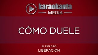 Karaokanta - Liberación - Cómo duele