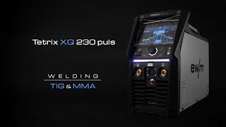 Tetrix XQ 230 puls - Your all-new TIG welding experience | EWM