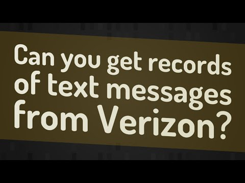 Can You Get Records Of Text Messages From Verizon?