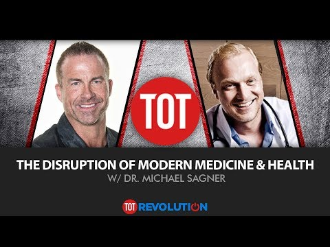 The Disruption of Modern Medicine & Health w/Dr. Michael Sagner
