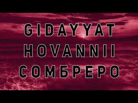 Gidayyat x Hovannii - Сомбреро | 10 часов