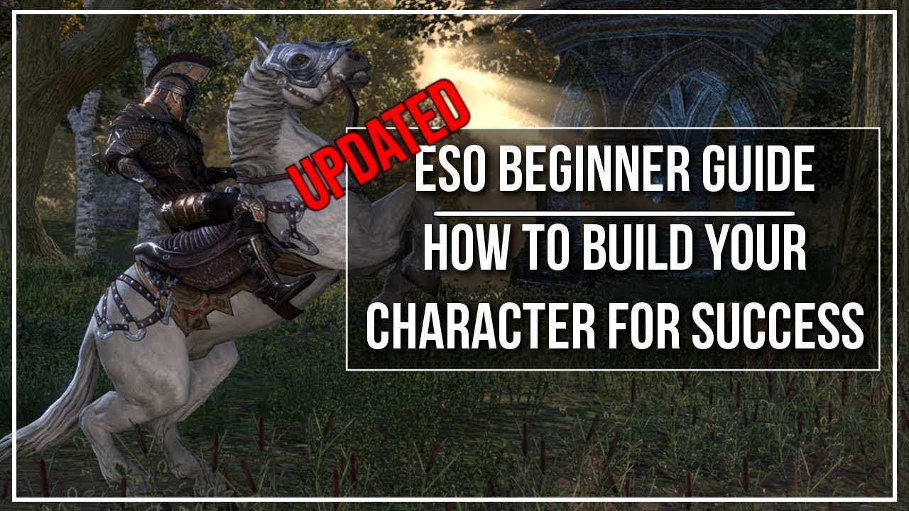 ESO Beginner Guide - How to Build Your Character for Success (Updated)